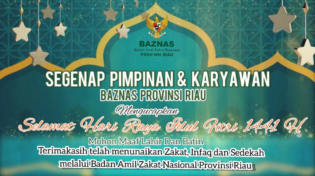 Ucapan Selamat Idul Fitri Baznas Prov Riau