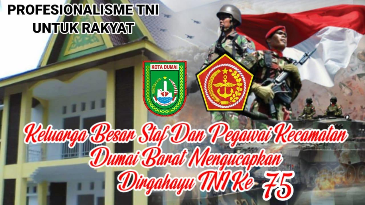 Ucapan Hut TNI ke 75 dari Kec Dumai Barat