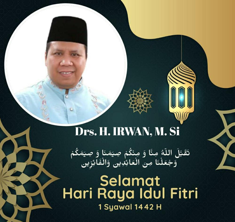 Ucapan Selamat Idul Fitri 1442H. H. Irwan. M. Si